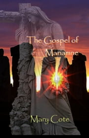 The Gospel of Mariamne ebook by Mary Cote