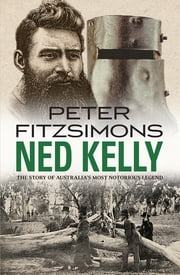 Ned Kelly ebook by Peter FitzSimons