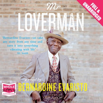 Mr Loverman audiobook by Bernardine Evaristo