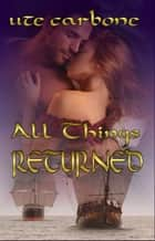 All Things Returned ebook by Ute Carbone