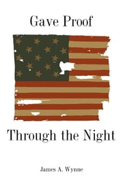 Gave Proof through the Night ebook by James A. Wynne