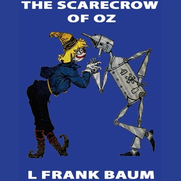 Scarecrow of Oz, The audiobook by L. Frank Baum