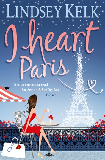 I Heart Paris (I Heart Series, Book 3) ebook by Lindsey Kelk
