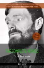 D. H. Lawrence: The Complete Novels ebook by