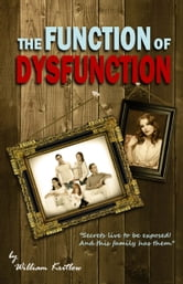 The Function of Dysfunction ebook by William Kritlow
