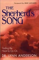 The Shepherd's Song ebook by Dr. Lynn Anderson Dr.