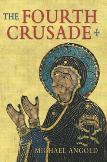 The Fourth Crusade - Event and Context ebook by Michael J Angold