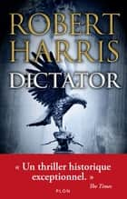 Dictator ebook by Robert HARRIS