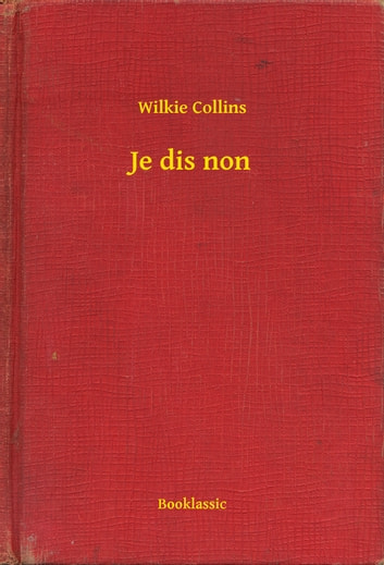 Je dis non ebook by Wilkie Collins