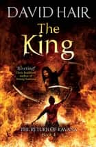 The King - The Return of Ravana Book 4 ebook by David Hair
