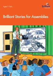 Brilliant Stories for Assemblies ebook by Paul Urry