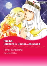 Sheikh, Children's Doctor…Husband (Harlequin Comics) - Harlequin Comics ebook by Tomomi Yamashita,Meredith Webber