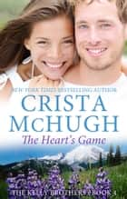 The Heart's Game ebook by Crista McHugh
