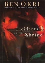 Incidents At The Shrine ebook by Ben Okri