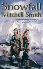 Snowfall - Book One of the Snowfall Trilogy ebook by Mitchell Smith