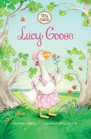 Lucy Goose ebook by Charles Vincent Ghigna,Jacqueline East