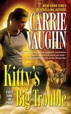Kitty's Big Trouble ebook by Carrie Vaughn