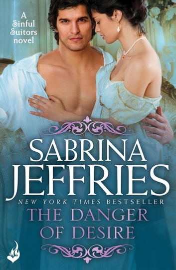 The Danger of Desire: Sinful Suitors 3 ebook by Sabrina Jeffries