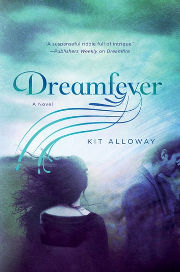 Dreamfever - A Novel ebook by Kit Alloway