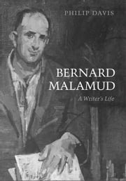Bernard Malamud - A Writer's Life ebook by Philip Davis