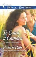 To Catch a Camden ebook by Victoria Pade