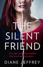 The Silent Friend ebook by Diane Jeffrey