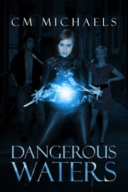 Dangerous Waters ebook by C.M. Michaels