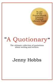 A Quotionary - The ultimate collection of quotations about writing and writers ebook by Jenny Hobbs
