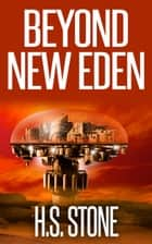 Beyond New Eden ebook by H. S. Stone