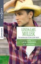 Le mariage d'un cow-boy ebook by Linda Lael Miller