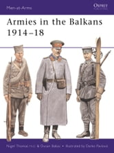 Armies in the Balkans 1914?18 ebook by Nigel Thomas,Dusan Babac