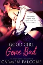 Good Girl Gone Bad ebook by Carmen Falcone