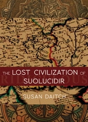 The Lost Civilization of Suolucidir ebook by Susan Daitch