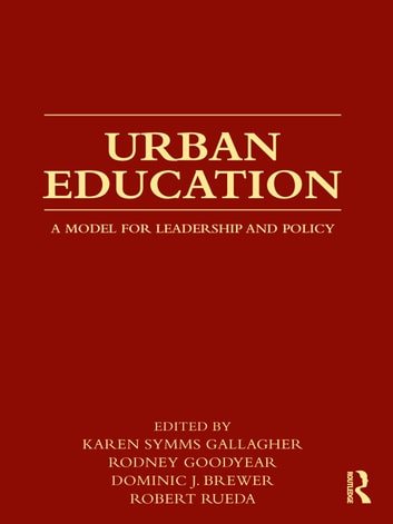 Urban Education - A Model for Leadership and Policy ebook by