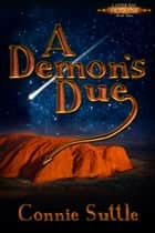 A Demon's Due ebook by Connie Suttle