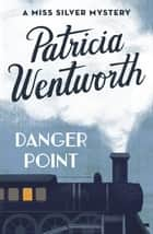 Danger Point ebook by Patricia Wentworth