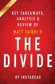 Summary of The Divide - by Matt Taibbi | Includes Analysis ebook by Instaread Summaries