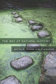 The Way of Natural History ebook by Thomas Lowe Fleischner