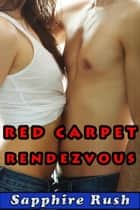 Red Carpet Rendezvous (public sex MMF menage) - Movie Star Threesome, #3 ebook by Sapphire Rush