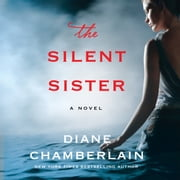 The Silent Sister - A Novel audiobook by Diane Chamberlain