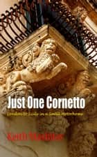 Just One Cornetto: London to Sicily in a Small Motorhome ebook by Keith Mashiter