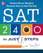 SAT 2400 in Just 7 Steps ebook by Shaan Patel