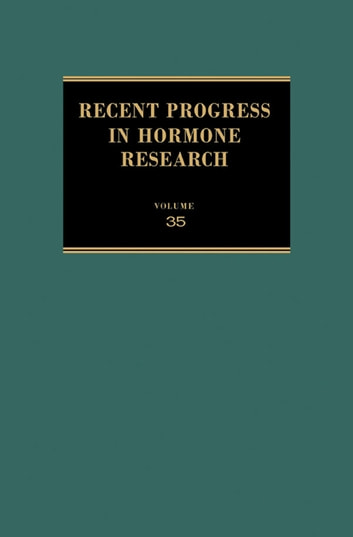 Recent Progress in Hormone Research - Proceedings of the 1978 Laurentian Hormone Conference ebook by