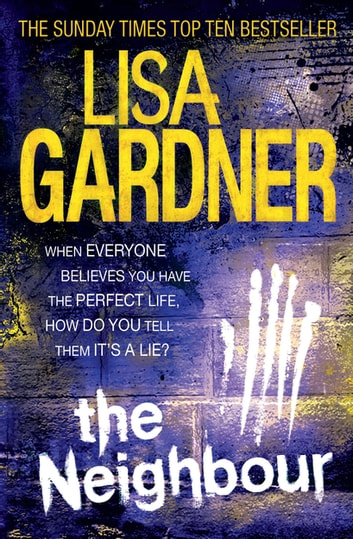 The Neighbour (Detective D.D. Warren 3) ebook by Lisa Gardner