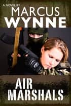 Air Marshals ebook by Marcus Wynne