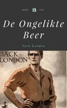 De Ongelikte Beer ebook by Jack London