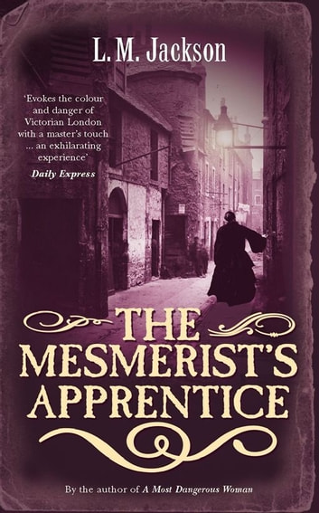 The Mesmerist's Apprentice - (Sarah Tanner 2) ebook by L M Jackson