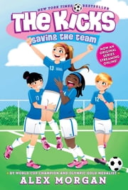 Saving the Team ebook by Alex Morgan