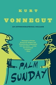 Palm Sunday - An Autobiographical Collage ebook by Kurt Vonnegut