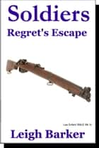 Episode 6: Regret's Escape eBook by Leigh Barker